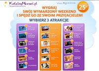 Konkurs Katalog Marzeń do wygrania niezwykłe atrakcje na weekend i gwarantowane 25 zł!