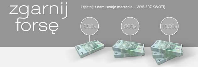 Wygraj nawet 1000 zł w konkursie Zgarnij Forsę